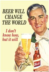 Fig 0 Beer will change the world